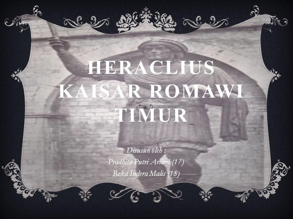 Heraclius Kaisar Romawi Timur