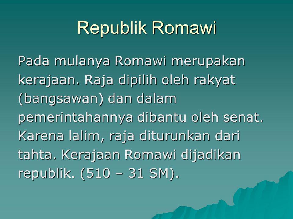 Republik Romawi Pada mulanya Romawi merupakan