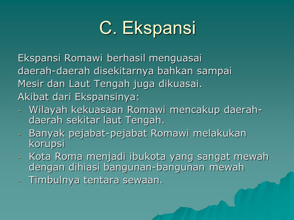 C. Ekspansi Ekspansi Romawi berhasil menguasai