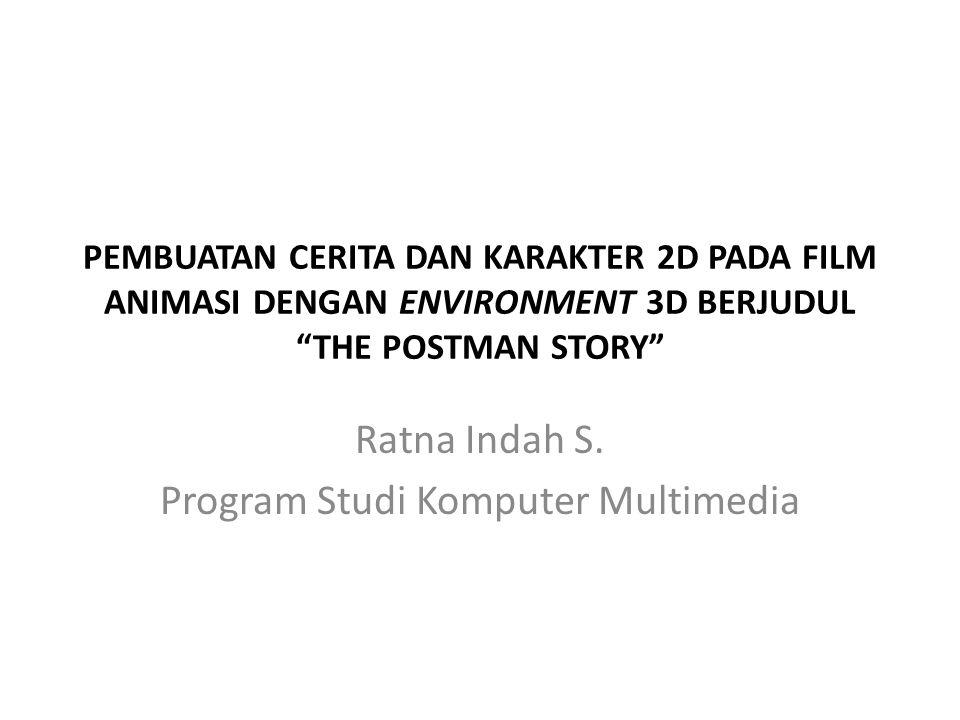 Ratna Indah S. Program Studi Komputer Multimedia