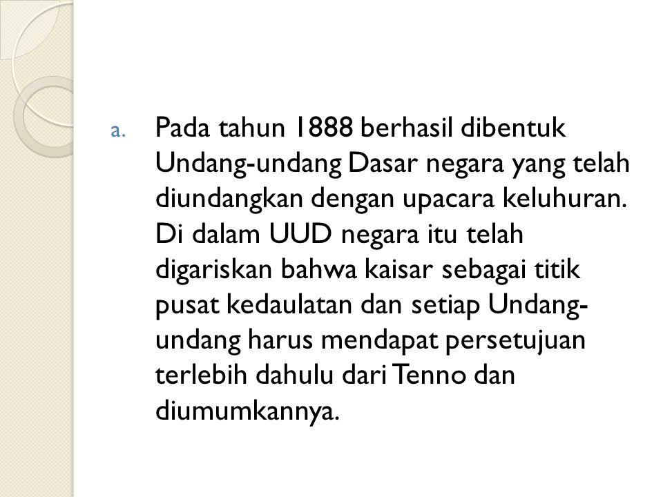 Pada tahun 1888 berhasil dibentuk Undang-undang Dasar negara yang telah diundangkan dengan upacara keluhuran.