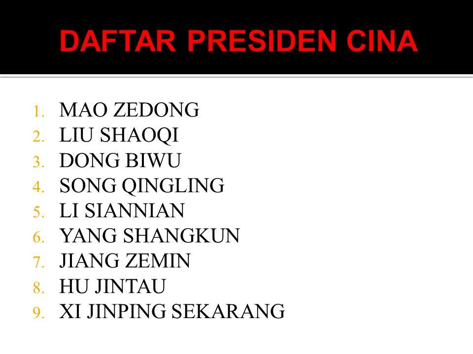DAFTAR PRESIDEN CINA MAO ZEDONG LIU SHAOQI DONG BIWU SONG QINGLING