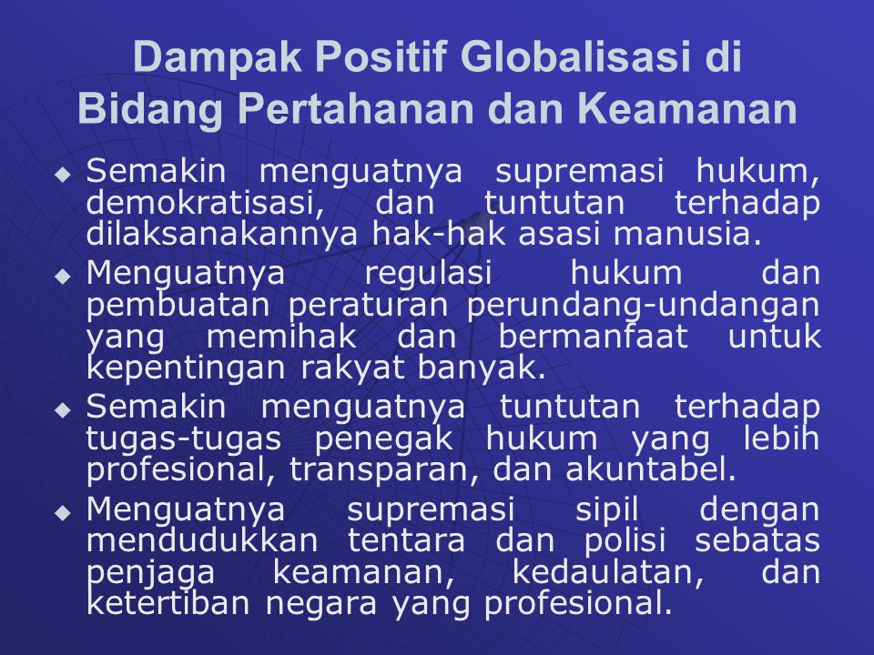 Dampak Positif Globalisasi di Bidang Pertahanan dan Keamanan