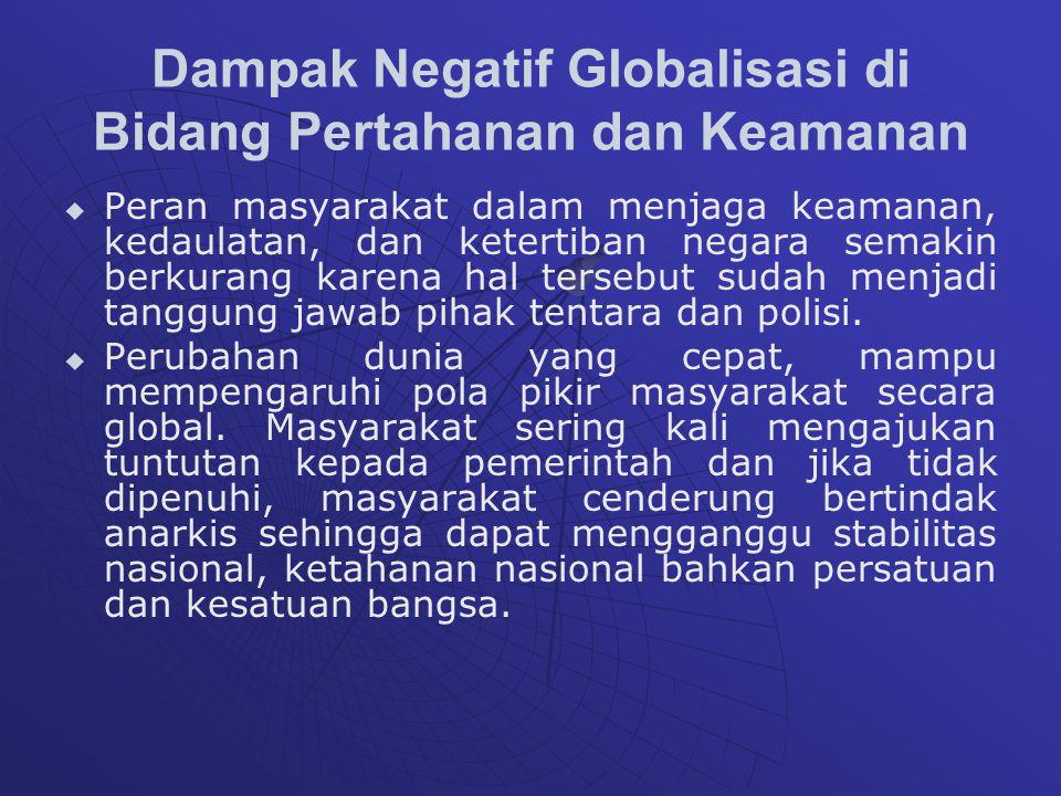 Dampak Negatif Globalisasi di Bidang Pertahanan dan Keamanan