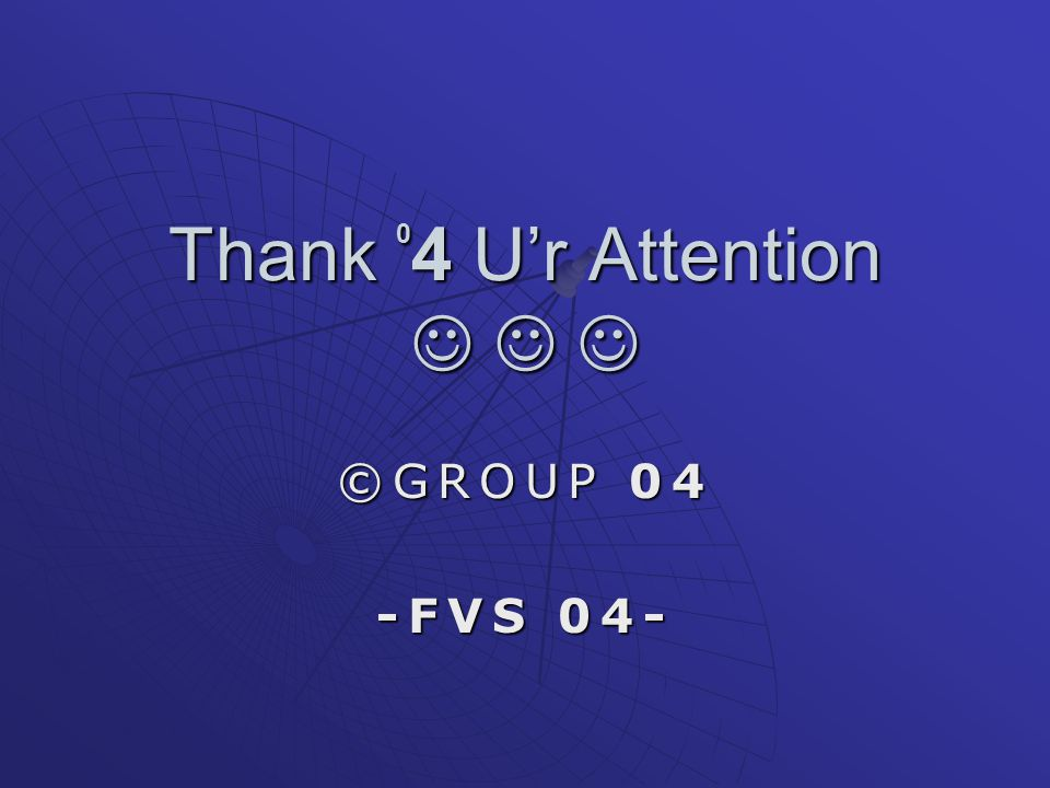 Thank 04 U'r Attention   
