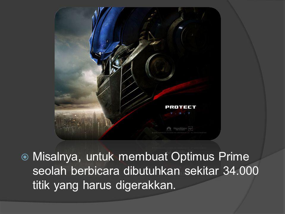 Misalnya, untuk membuat Optimus Prime seolah berbicara dibutuhkan sekitar 34.000 titik yang harus digerakkan.