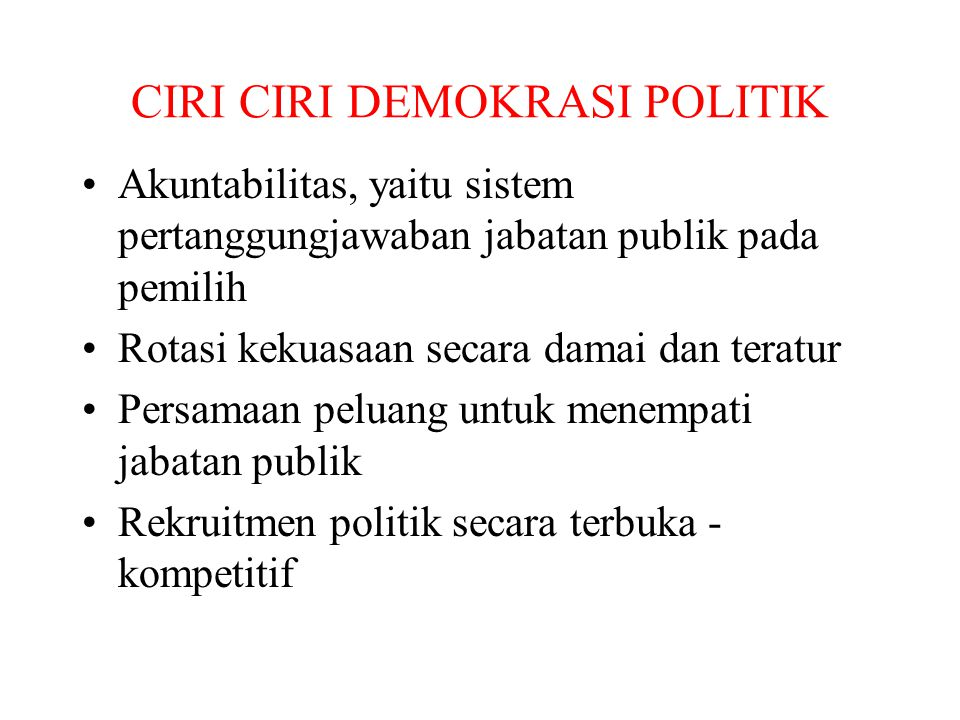 CIRI CIRI DEMOKRASI POLITIK