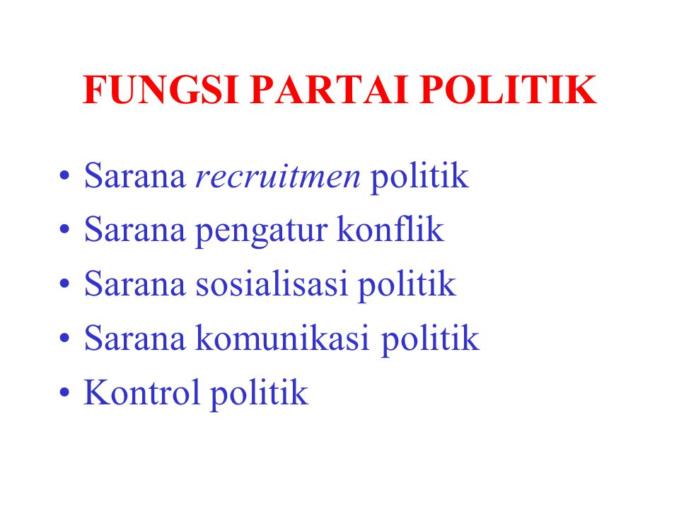 FUNGSI PARTAI POLITIK Sarana recruitmen politik