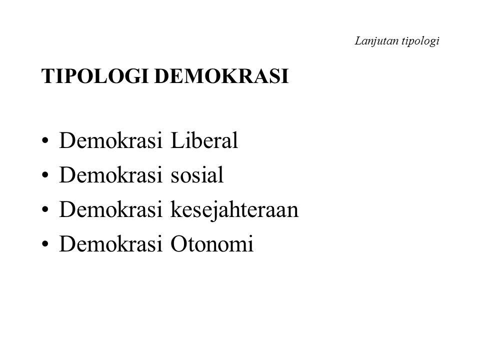 Demokrasi kesejahteraan Demokrasi Otonomi