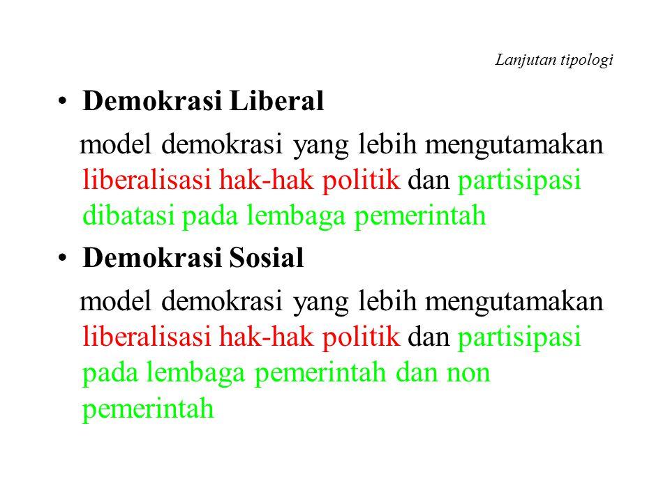 Lanjutan tipologi Demokrasi Liberal.