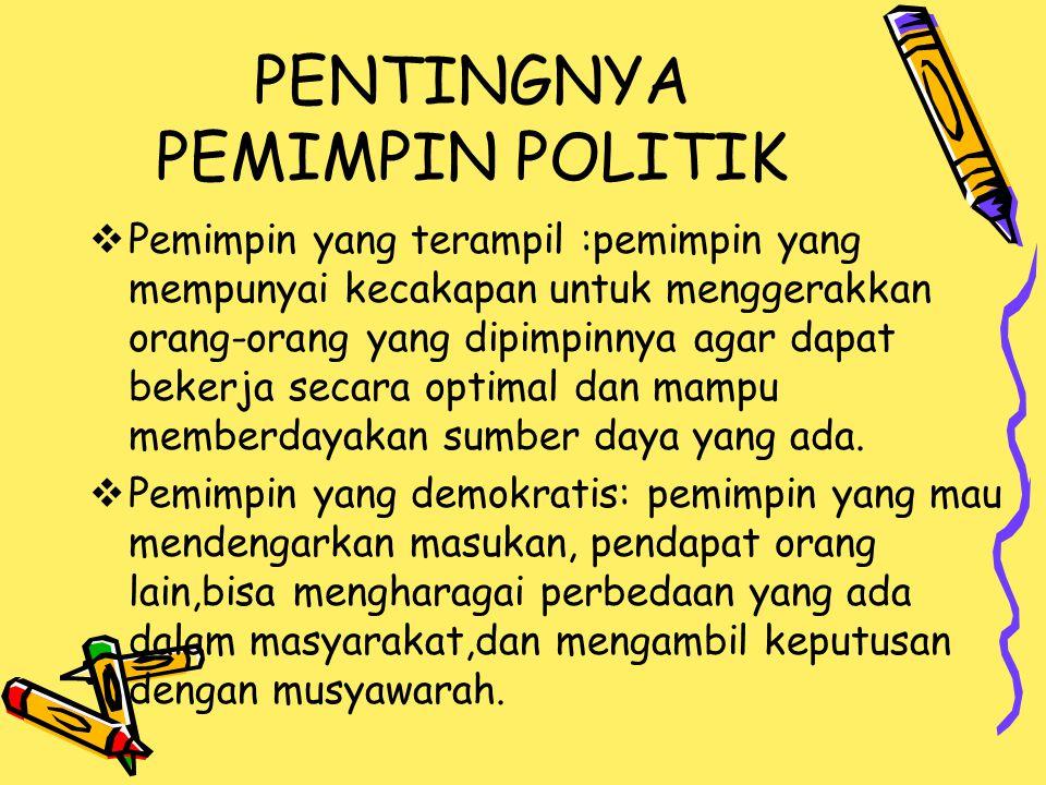 PENTINGNYA PEMIMPIN POLITIK