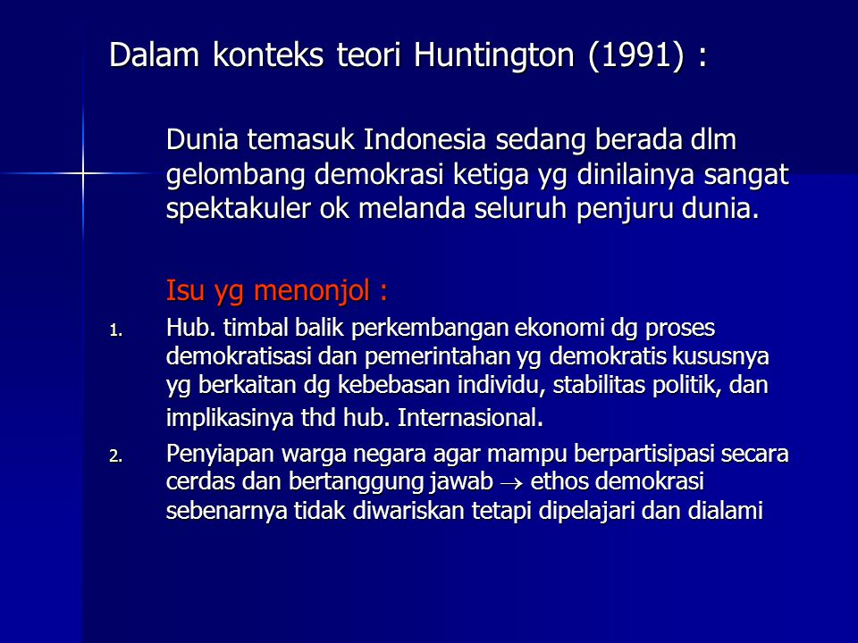 Dalam konteks teori Huntington (1991) :