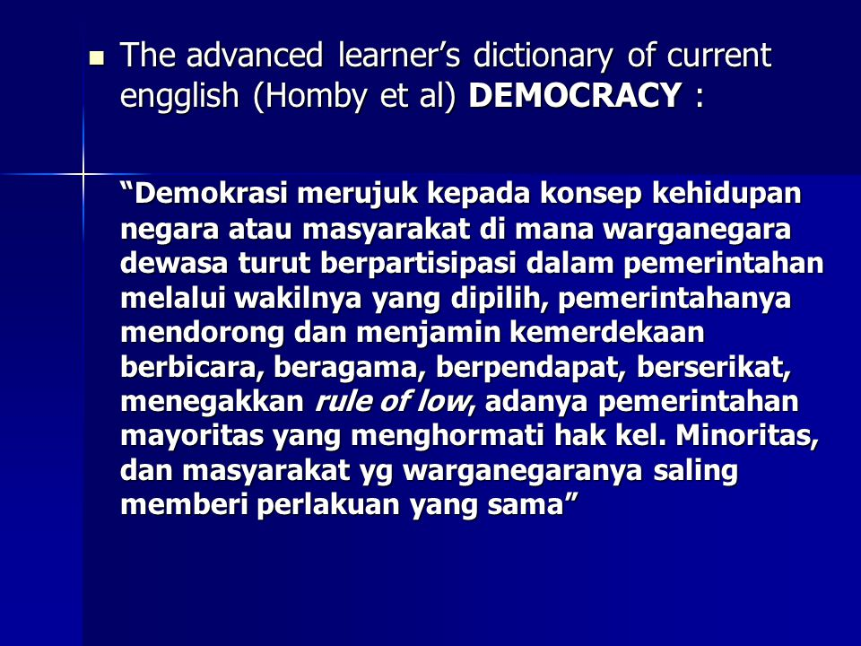 The advanced learner's dictionary of current engglish (Homby et al) DEMOCRACY :