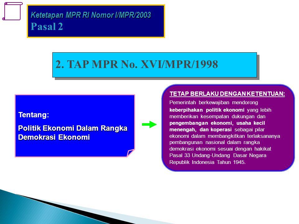 2. TAP MPR No. XVI/MPR/1998 Pasal 2 Ketetapan MPR RI Nomor I/MPR/2003