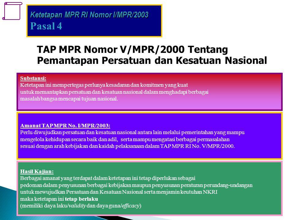Pasal 4 TAP MPR Nomor V/MPR/2000 Tentang