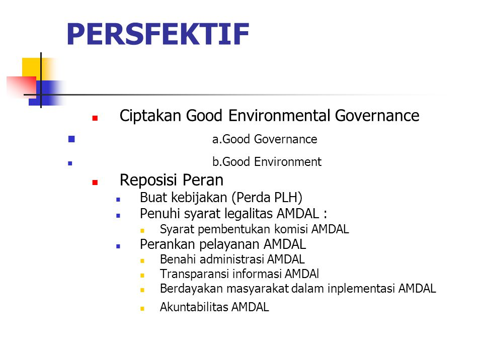PERSFEKTIF a.Good Governance Ciptakan Good Environmental Governance