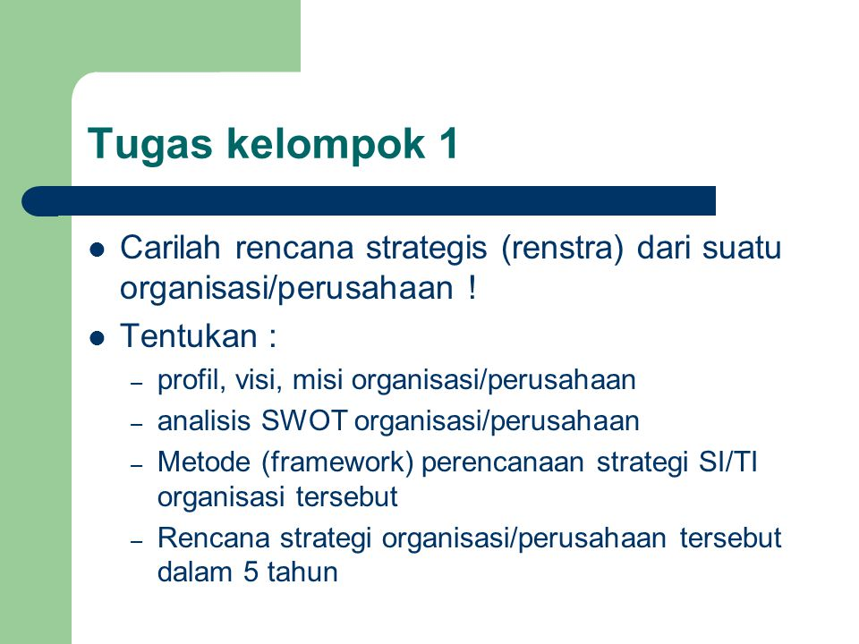 Tugas kelompok 1 Carilah rencana strategis (renstra) dari suatu organisasi/perusahaan ! Tentukan :