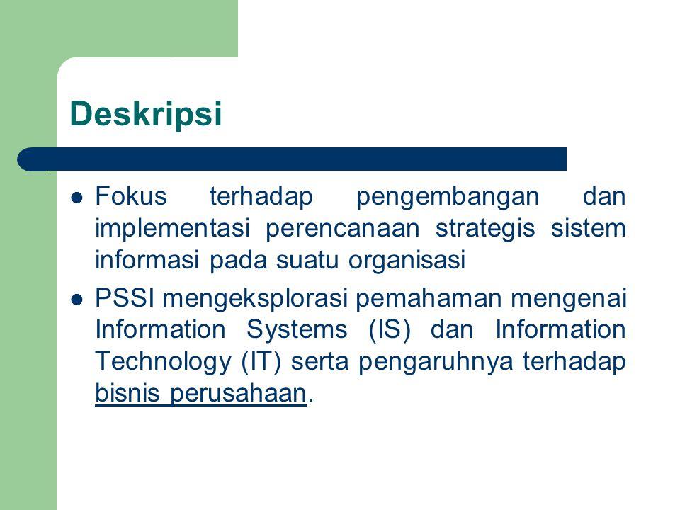 Deskripsi Fokus terhadap pengembangan dan implementasi perencanaan strategis sistem informasi pada suatu organisasi.
