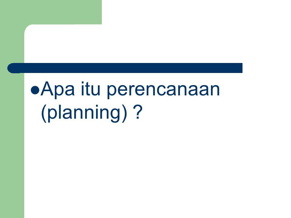 Apa itu perencanaan (planning)