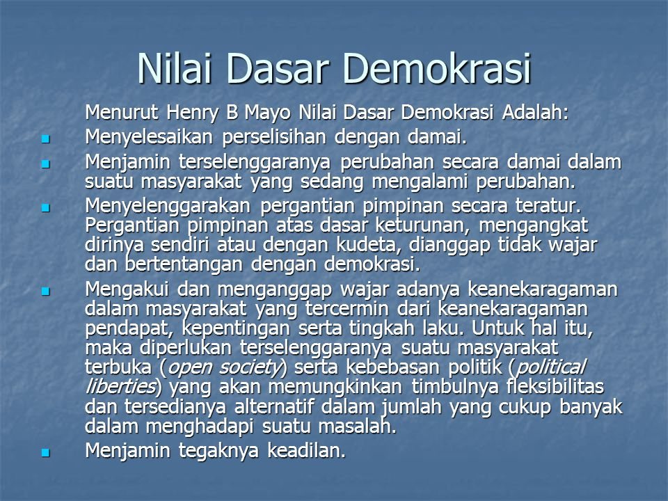 Nilai Dasar Demokrasi Menyelesaikan perselisihan dengan damai.