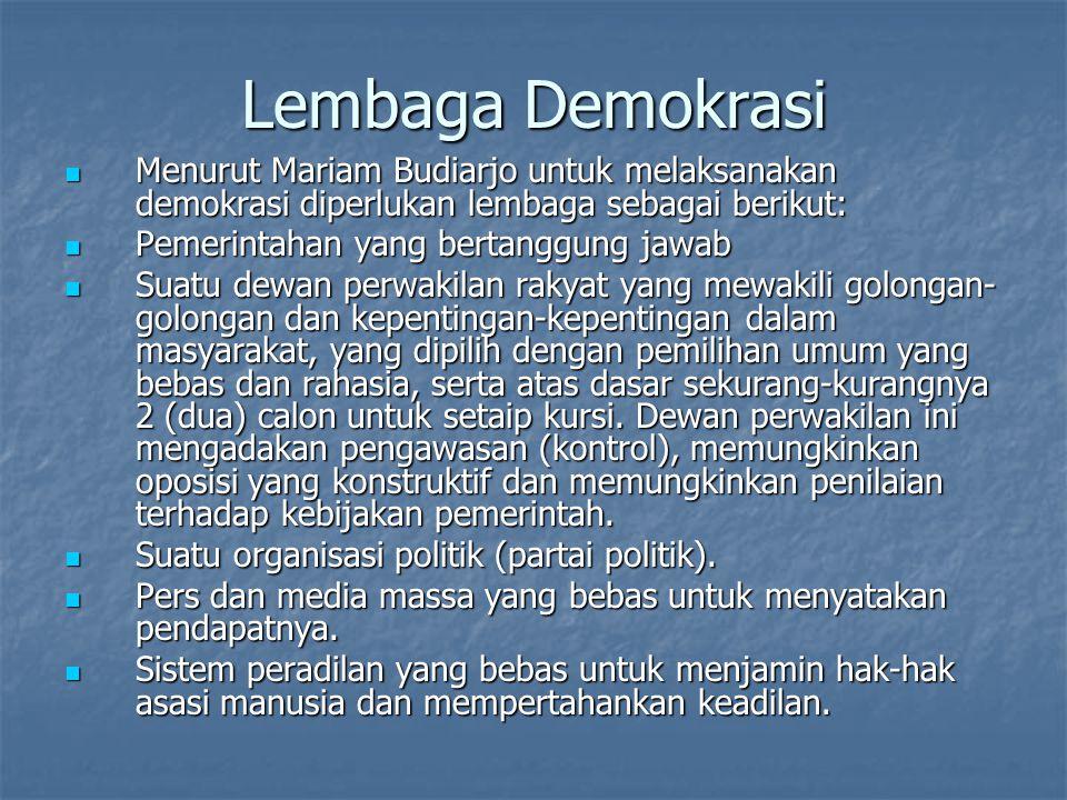 Lembaga Demokrasi Menurut Mariam Budiarjo untuk melaksanakan demokrasi diperlukan lembaga sebagai berikut: