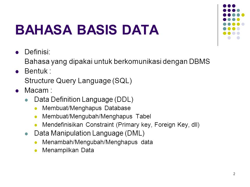 BAHASA BASIS DATA Definisi: