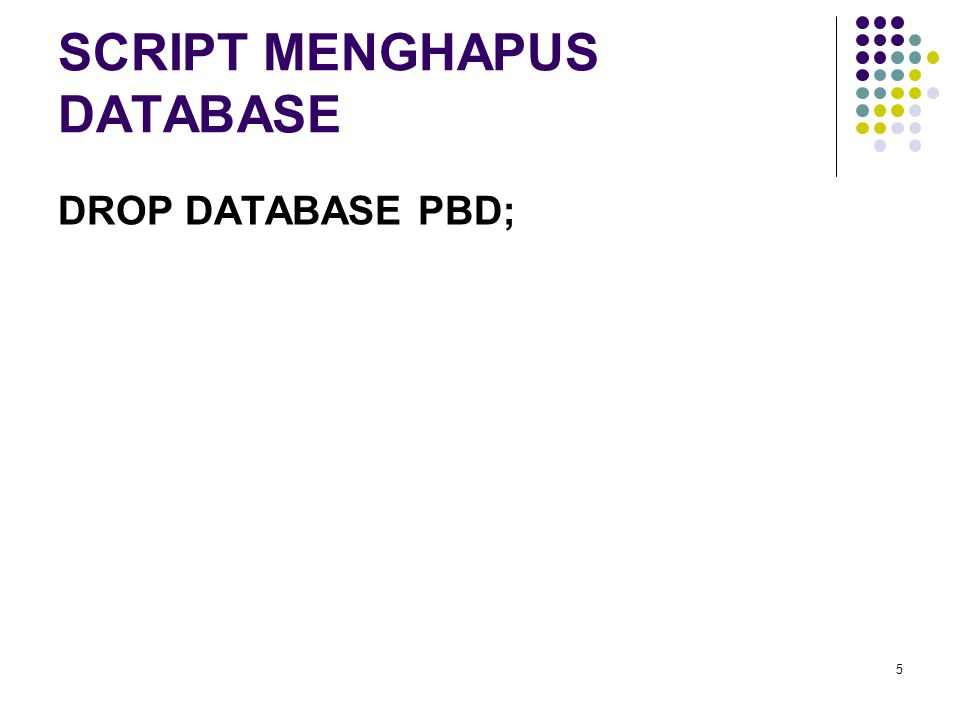 SCRIPT MENGHAPUS DATABASE