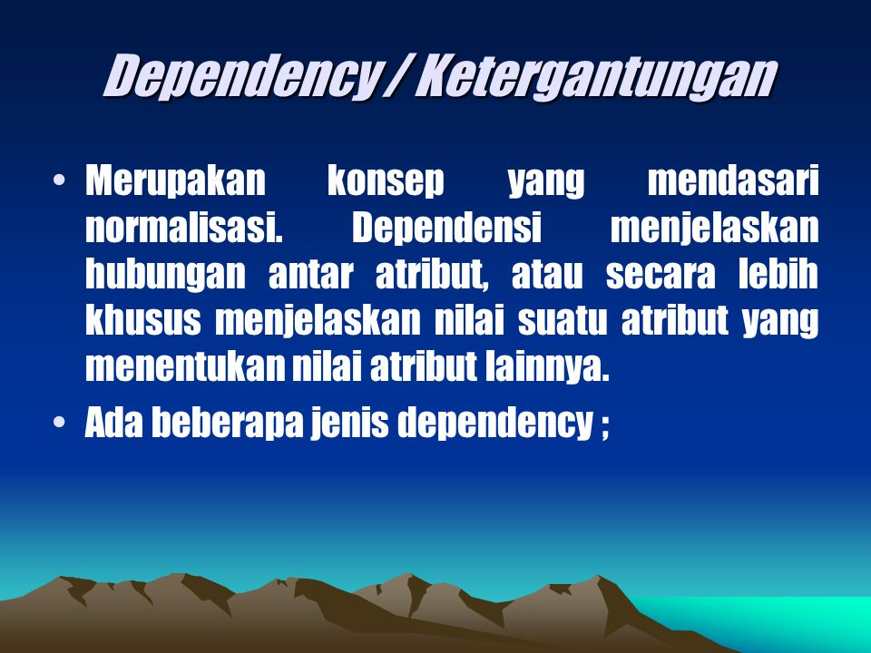 Dependency / Ketergantungan