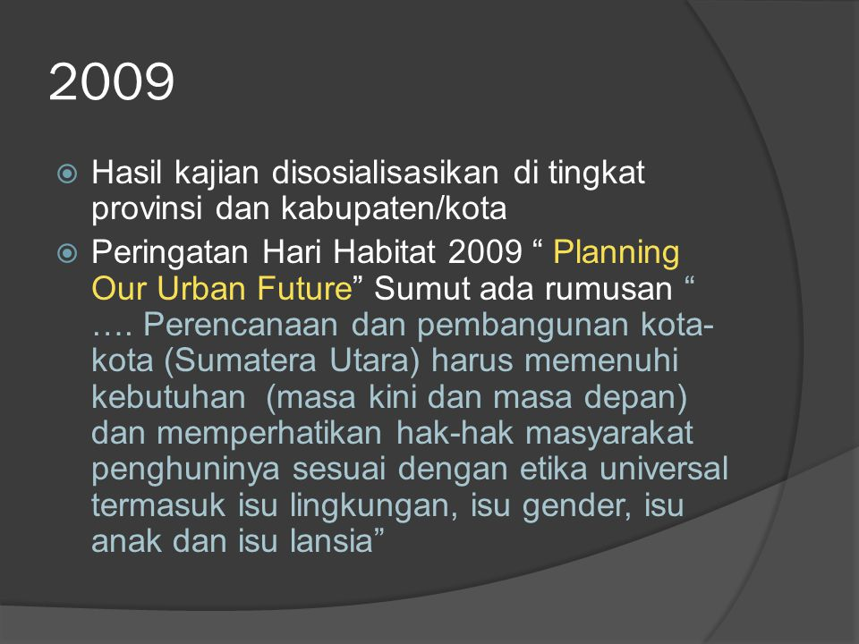 2009 Hasil kajian disosialisasikan di tingkat provinsi dan kabupaten/kota.