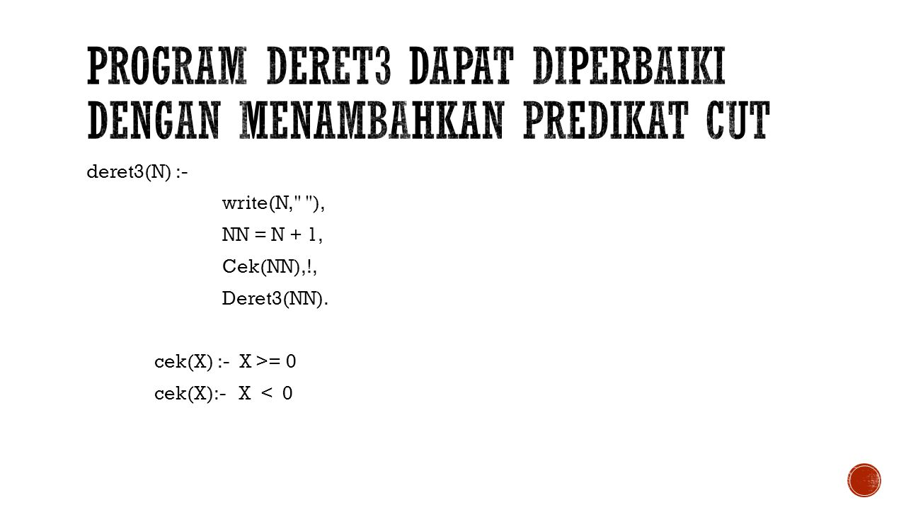 program deret3 dapat diperbaiki dengan menambahkan predikat cut