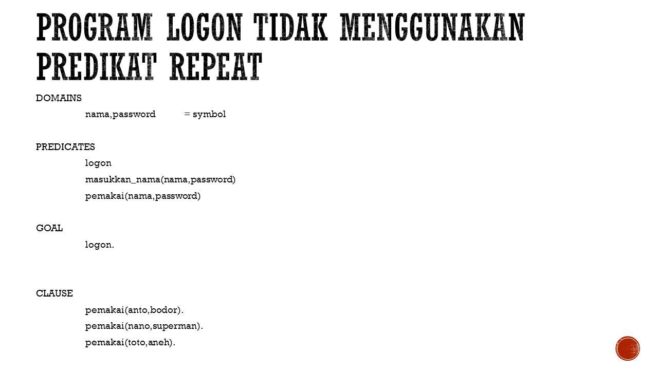 Program Logon Tidak menggunakan predikat repeat