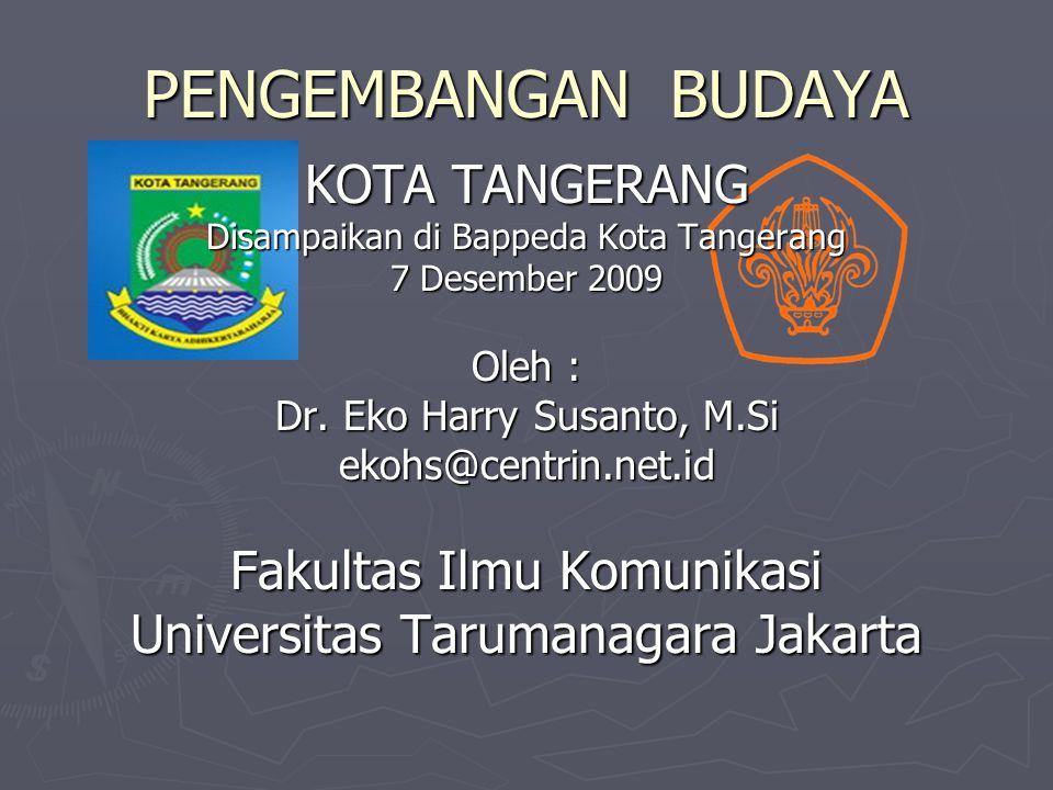 PENGEMBANGAN BUDAYA KOTA TANGERANG Fakultas Ilmu Komunikasi