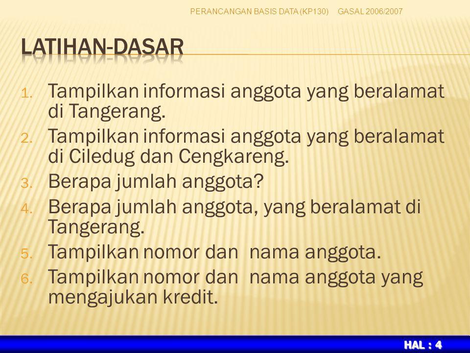 LATIHAN-DASAR Tampilkan informasi anggota yang beralamat di Tangerang.
