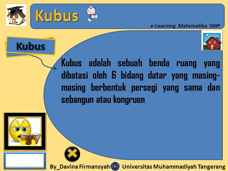 Kubus Kubus adalah sebuah benda ruang yang dibatasi oleh 6 bidang datar yang masing-masing berbentuk persegi yang sama dan sebangun atau kongruen.