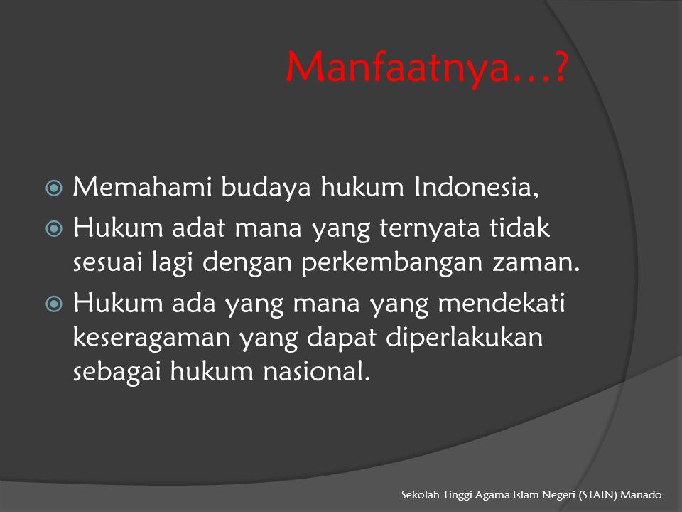Manfaatnya… Memahami budaya hukum Indonesia,