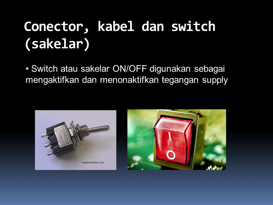 Conector, kabel dan switch (sakelar)