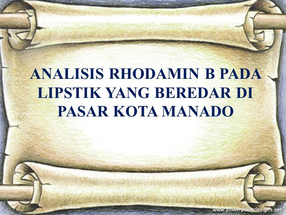 ANALISIS RHODAMIN B PADA LIPSTIK YANG BEREDAR DI PASAR KOTA MANADO