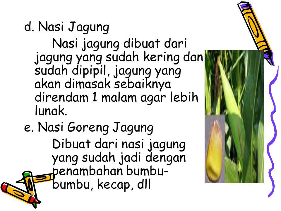 d. Nasi Jagung
