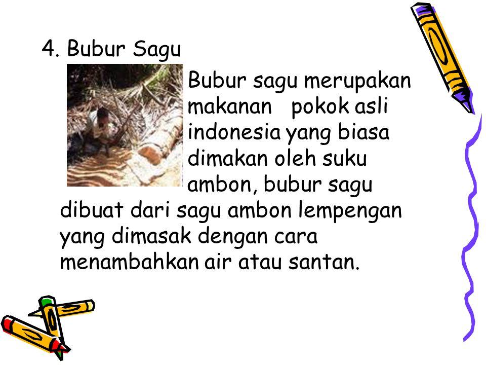 4. Bubur Sagu