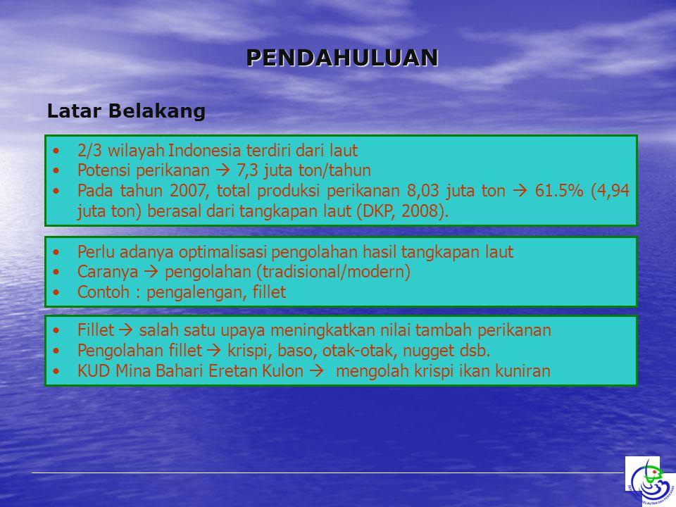PENDAHULUAN Latar Belakang 2/3 wilayah Indonesia terdiri dari laut