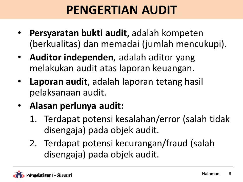 PENGERTIAN AUDIT Persyaratan bukti audit, adalah kompeten (berkualitas) dan memadai (jumlah mencukupi).