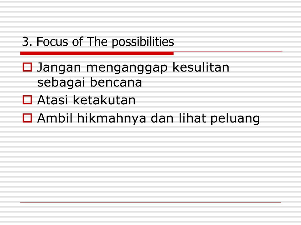 3. Focus of The possibilities