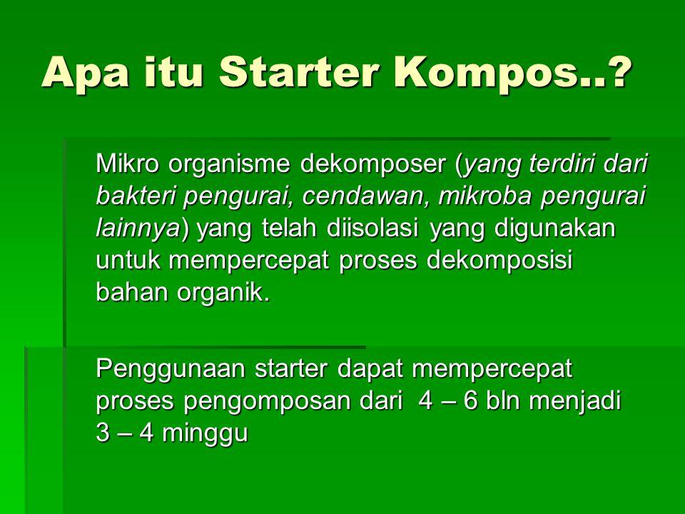 Apa itu Starter Kompos..