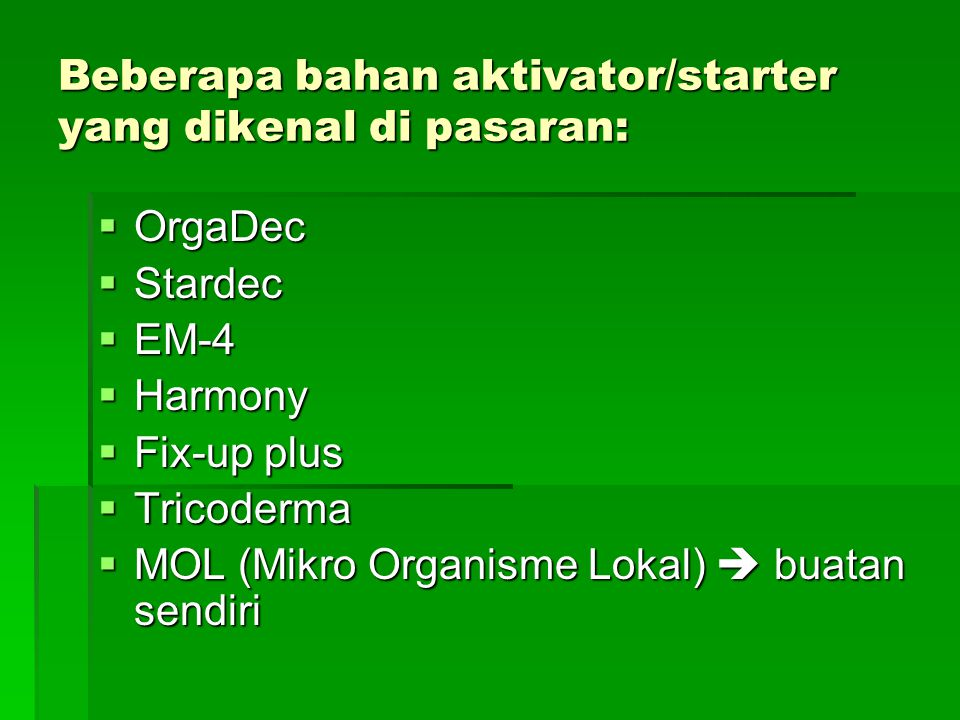 Beberapa bahan aktivator/starter yang dikenal di pasaran: