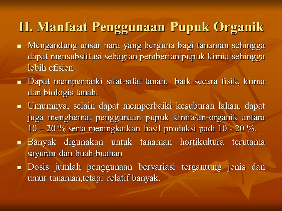 II. Manfaat Penggunaan Pupuk Organik