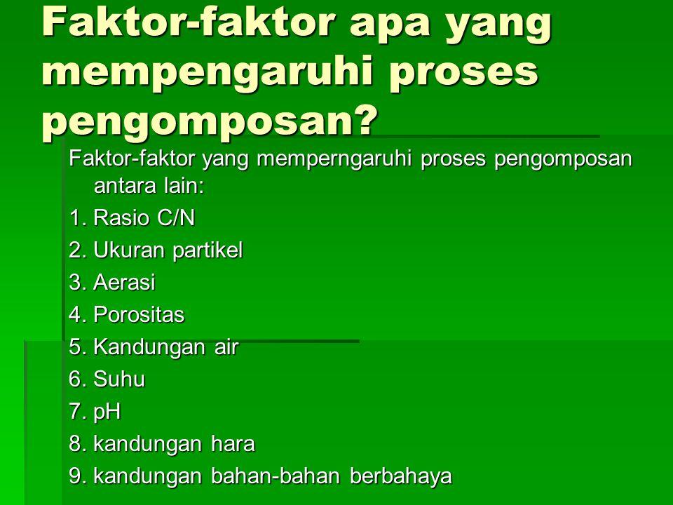 Faktor-faktor apa yang mempengaruhi proses pengomposan