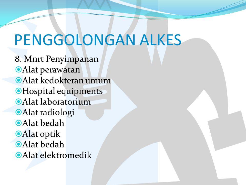 PENGGOLONGAN ALKES 8. Mnrt Penyimpanan Alat perawatan