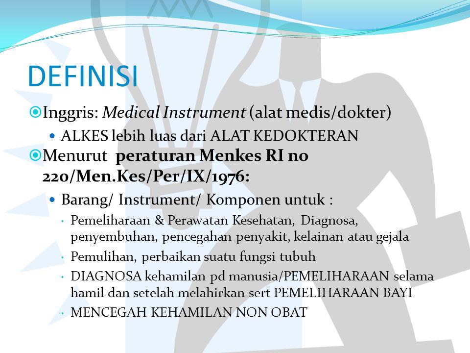 DEFINISI Inggris: Medical Instrument (alat medis/dokter)