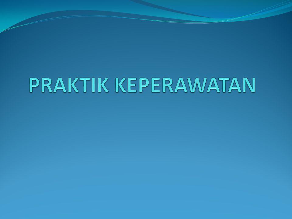 PRAKTIK KEPERAWATAN