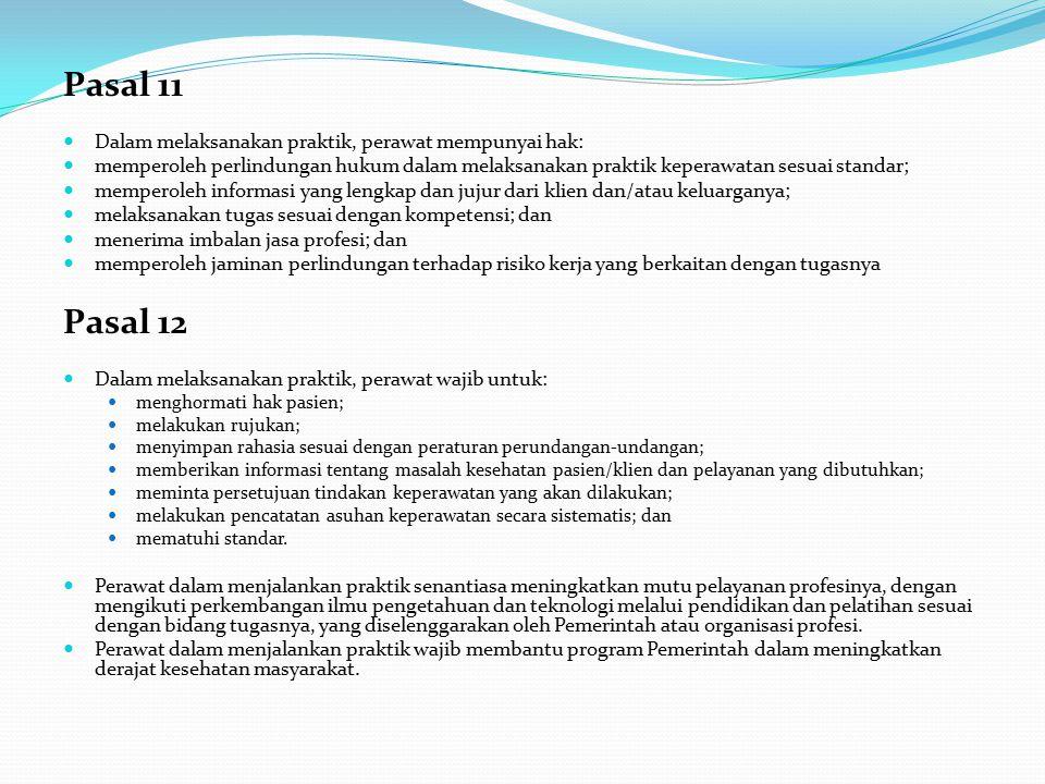 Pasal 11 Pasal 12 Dalam melaksanakan praktik, perawat mempunyai hak: